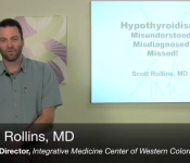 Hypothyroidism: Misunderstood, Misdiagnosed, Missed! by Dr. Scott Rollins